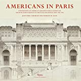 Americans in Paris: Foundations of America's Architectural Gilded Age by Jean Paul Carlhian (2014-09-23)