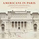[Americans in Paris: Foundations of America's Architectural Gilded Age] (By: Jean Paul Carlhian) [published: September, 2014]