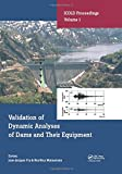 Validation of Dynamic Analyses of Dams and Their Equipment: Edited Contributions to the International Symposium on the Qualification of Dynamic ... Internationale Des Grands Barrages, Band 1)