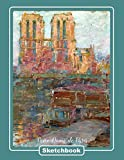 Notre-Dame de Paris Sketchbook: Journal with Blank Paper. Art book for Drawing, Doodling and Writing Notes. Drawing Pad for kids, adults, teens and ... drawn by famous painters. Jean-Pierre Beckius