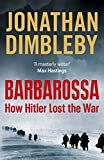 Barbarossa: How Hitler Lost the War (English Edition)