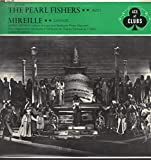 Excerpts From the Pearl Fishers & Mireille