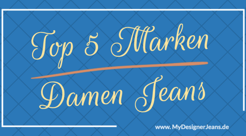 Top 5 Damen Jeans Marken & Labels