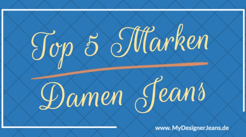 Top 5 Damen Jeans Marken & Labels