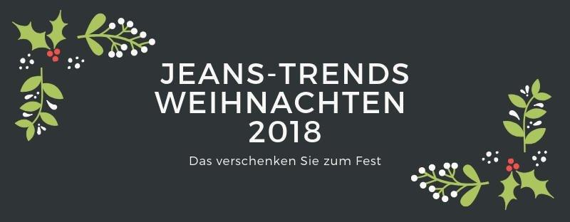 JEANS-TRENDS WEIHNACHTEN 2018