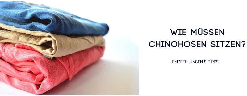 Wie müssen Chinohosen sitzen_
